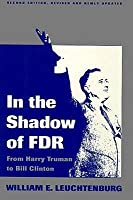 In the Shadow of FDR: From Harry Truman to Bill Clinton
