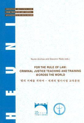 For The Rule Of Law: Criminal Justice Teaching And Training @Cross The World Slawomir Redo