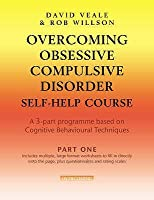 Overcoming Obsessive Compulsive Disorder: A Self-Help Course