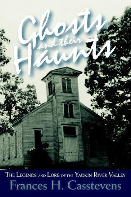 Ghosts and Their Haunts Frances H. Casstevens