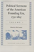 Political Sermons Of The American Founding Era, 1730 1805