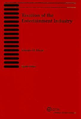 Taxation Of The Entertainment Industry Schuyler M. Moore