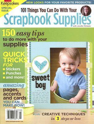 101 Things You Can Do With Your Scrapbook Supplies  by  Jennifer McGuire