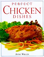 Perfect Chicken Dishes