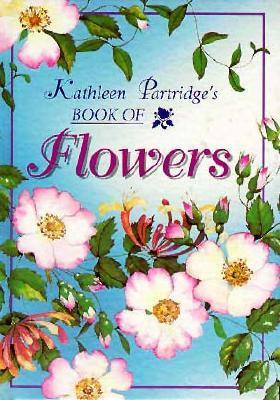 Flowers (The Kathleen Partridge Series) Kathleen Partridge