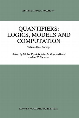 Quantifiers: Logics, Models And Computation: Volume One: Surveys  by  Michal Krynicki