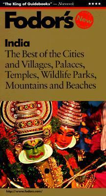 India: The Best of the Cities and Villages, Palaces, Temples, Wildlife Parks, Mountains and Beaches  by  Fodors Travel Publications Inc.