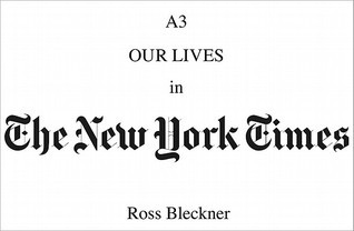 Ross Bleckner: A3: Our Lives in the New York Times  by  Ross Bleckner