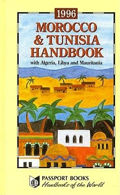 Morocco and Tunisia Handbook, 1996  by  Anne McLachlan