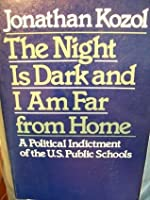 The Night is Dark and I Am Far from Home: A Political Indictment of the US Public Schools