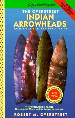 The Overstreet Indian Arrowhead Identification and Price Guide  by  Robert M. Overstreet