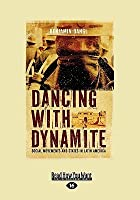 Dancing with Dynamite: Social Movements and States in Latin America (Large Print 16pt)
