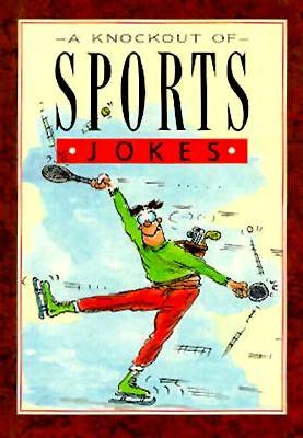 A Knockout of Sports Jokes Bill Stott