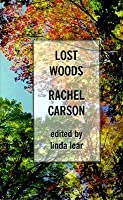 Lost Woods: The Discovered Writing of Rachel Carson (Americana)