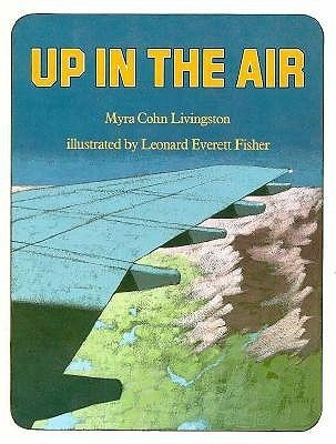Up in the Air  by  Myra Cohn Livingston