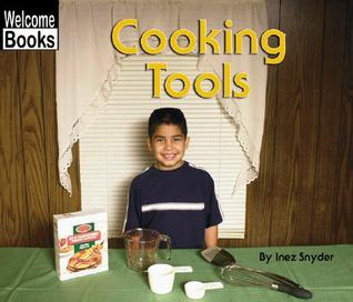 Cooking Tools  by  Inez Snyder