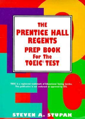Prentice Hall Regents Prep Book for the Toeic Test with Cassette Steven A. Stupak