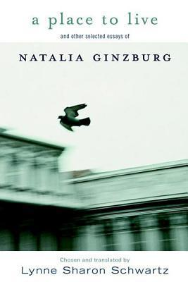 A Place to Live: and other selected essays of  by  Natalia Ginzburg