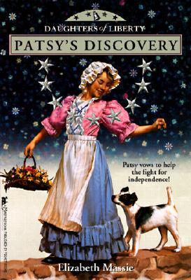 Patsys Discovery (Daughters Of Liberty  by  Elizabeth Massie