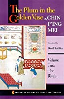 The Plum in the Golden Vase, or Chin P'Ing Mei: The Rivals