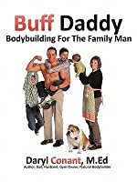 Buff Daddy: Bodybuilding for the Family Man