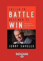 Called to Battle Destined to Win: Experience God's Breakthrough Power in Your Life