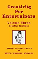 Creativity For Entertainers Vol. 3 (V. 3)