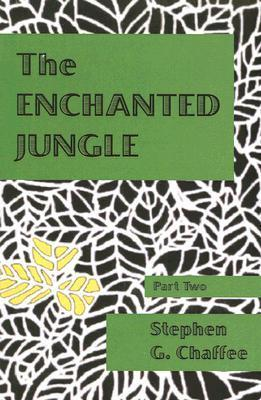 The Enchanted Jungle  by  Stephen G. Chaffee