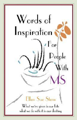 Words Of Inspiration For People With Ms  by  Ellen Sue Stern