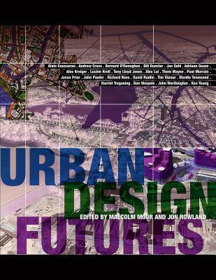 Urban Design Futures  by  Malcolm Moor