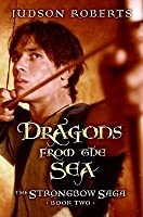 Dragons from the Sea (The Strongbow Saga, #2)