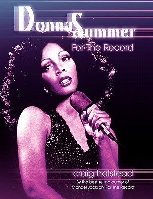 Donna Summer: For the Record Craig Halstead