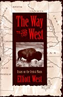 Way to the West: Essays on the Central Plains