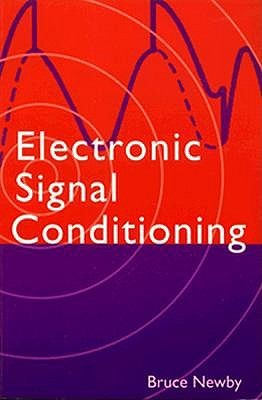 Electronic Signal Conditioning: Corporate Capability  by  Bruce Newby