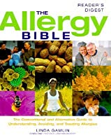 The Allergy Bible: Understanding, Diagnosing, Treating, Allergies and Intolerances
