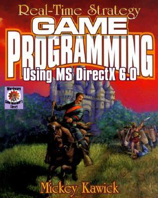 Real-Time Strategy Game Programming Using MS DirectX 6.0 [With CDROM] Mickey Kawick