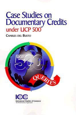 Case Studies on Documentary Credits Under UCP 500  by  Charles Del Busto