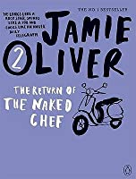 The Return of the Naked Chef. Jamie Oliver