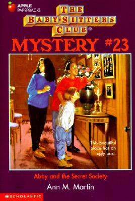 Abby and the Secret Society (Baby-Sitters Club Mystery, #23) Ann M. Martin
