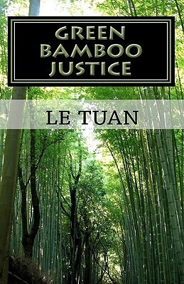 Green Bamboo Justice  by  LE TUAN