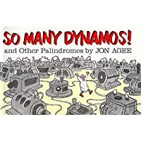 So Many Dynamos! And Other Palindromes