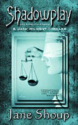 Shadowplay: A Jack Wilmont Thriller  by  Jane Shoup