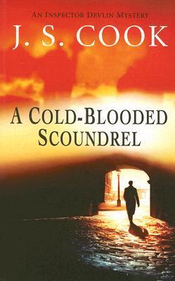 A Cold-Blooded Scoundrel (Inspector Devlin #1)  by  J.S. Cook