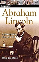 Abraham Lincoln: A Photographic Story of a Life
