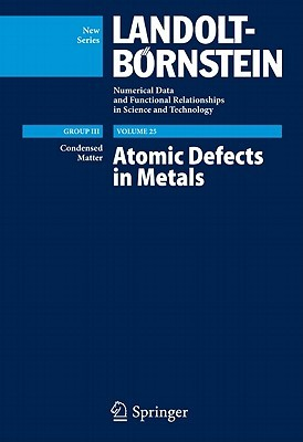 Atomic Defects in Metals / Atomare Fehlstellen in Metallen  by  H. Ullmaier