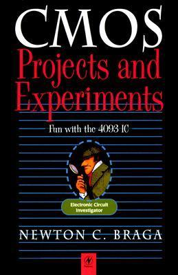 Cmos Projects And Experiments: Fun With The 4093 Integrated Circuit Newton C. Braga