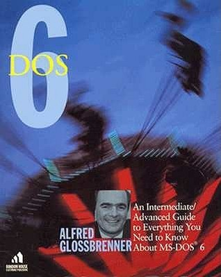 Dos: Advanced Guide to Putting Microsofts Breakthrough Software to W Alfred Glossbrenner