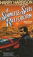 A Stainless Steel Rat is Born (Stainless Steel Rat, #0)