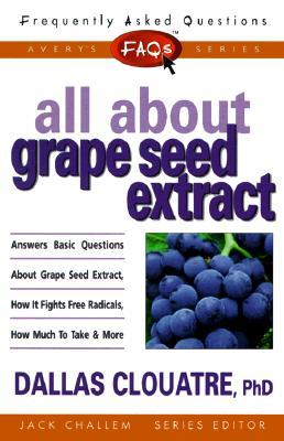 FAQs All about Grape Seed Extract  by  Dallas Clouatre