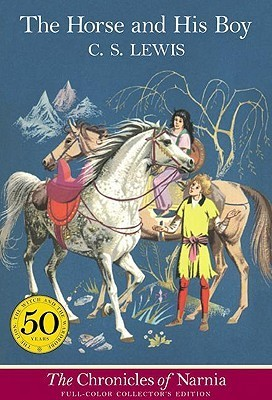 Horse and His Boy: Full-Color Collectors Edition (Chronicles of Narnia  by  C.S. Lewis